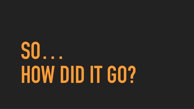 「How did it go?」の意味は「どうだった?」。使い方を解説!